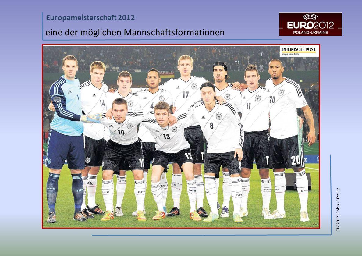 EM 2012 | Polen - Ukraine Europameisterschaft 2012 eine der möglichen Mannschaftsformationen