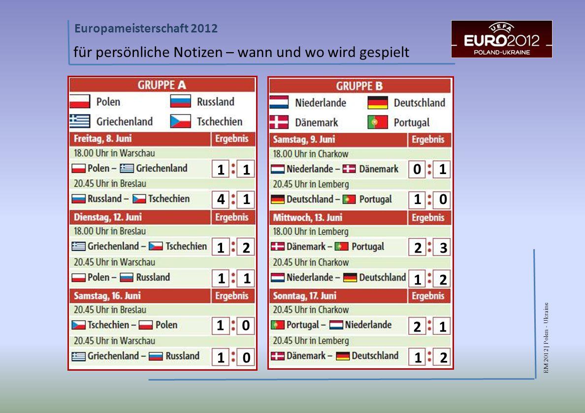 EM 2012 | Polen - Ukraine Europameisterschaft 2012 für persönliche Notizen – wann und wo wird gespielt 4 1 1 0 1 1 0 1 2 1 2 3 1 2 1 0 2 1 1 2
