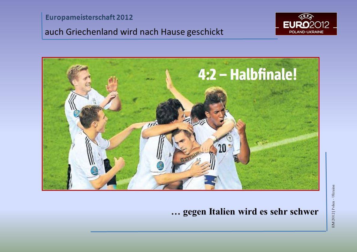 EM 2012 | Polen - Ukraine Europameisterschaft 2012 auch Griechenland wird nach Hause geschickt … gegen Italien wird es sehr schwer