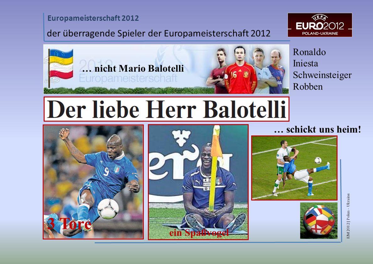 EM 2012 | Polen - Ukraine Europameisterschaft 2012 der überragende Spieler der Europameisterschaft 2012 Ronaldo Iniesta Schweinsteiger Robben … schickt uns heim.