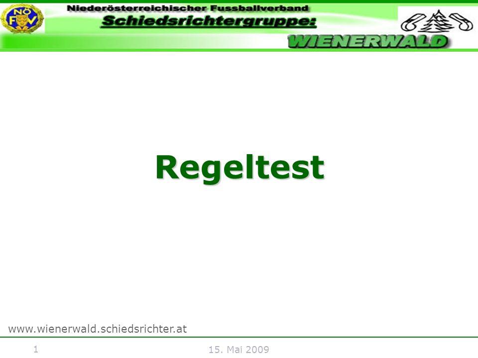 1 www.wienerwald.schiedsrichter.at 15. Mai 2009 Regeltest