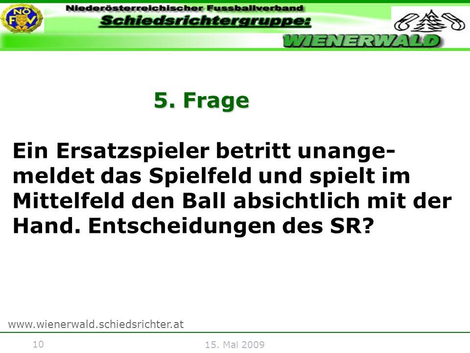 10 www.wienerwald.schiedsrichter.at 15. Mai 2009 5.