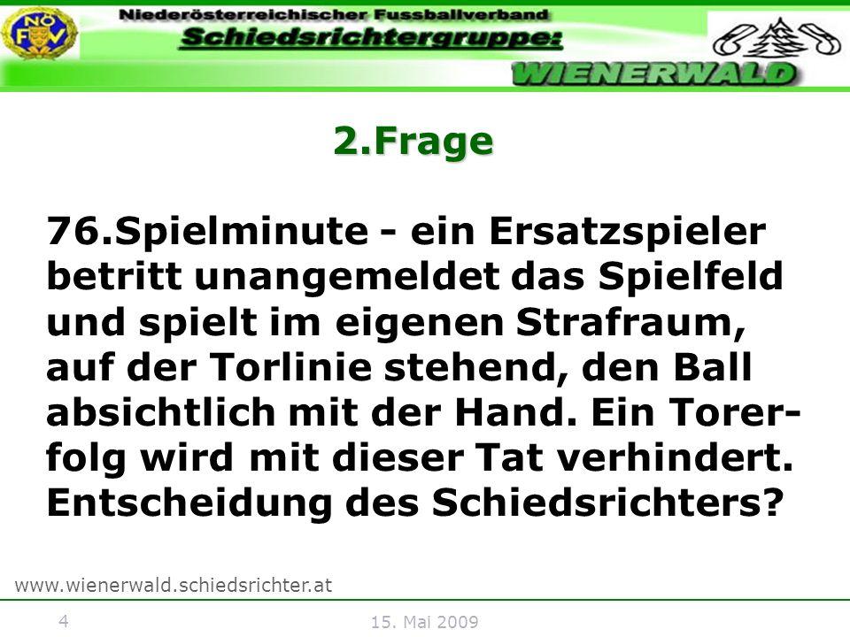 5 www.wienerwald.schiedsrichter.at 15.Mai 2009 Antwort 2.