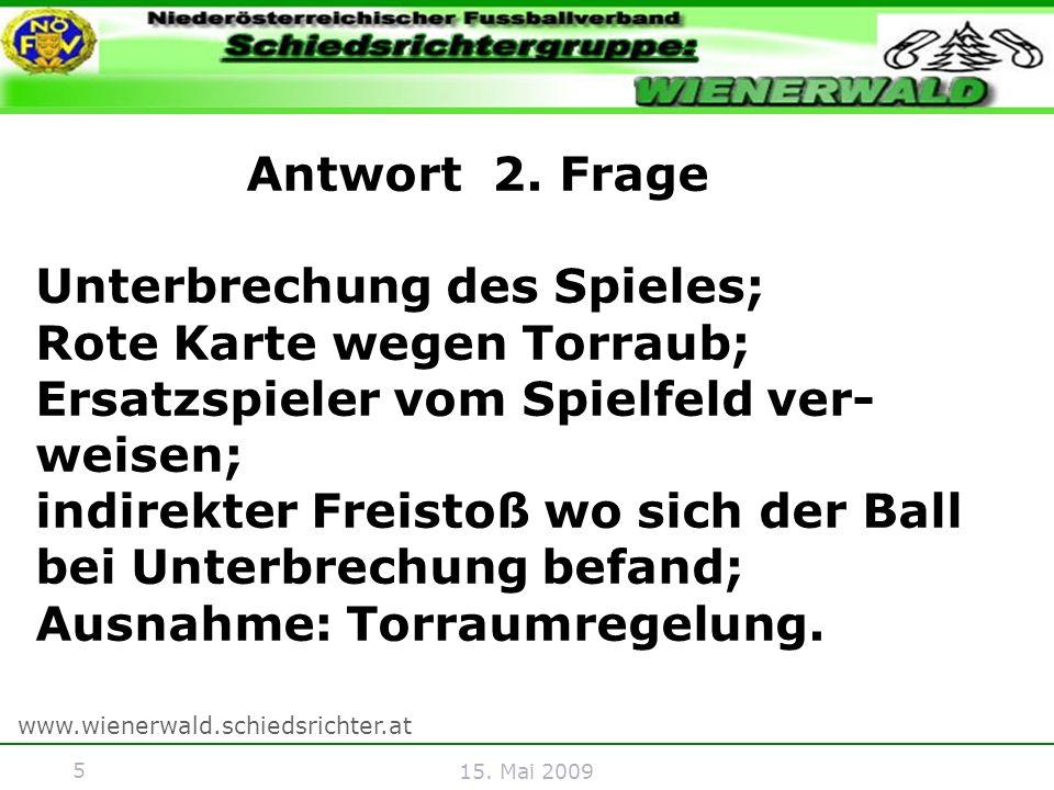 5 www.wienerwald.schiedsrichter.at 15. Mai 2009 Antwort 2.