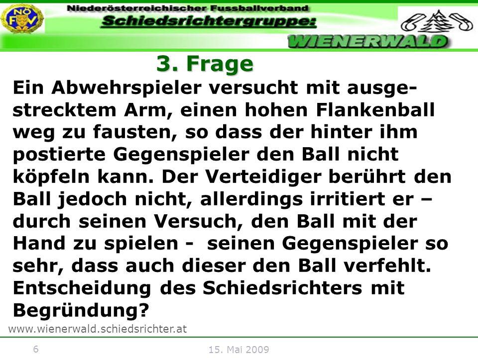 7 www.wienerwald.schiedsrichter.at 15.Mai 2009 Antwort 3.