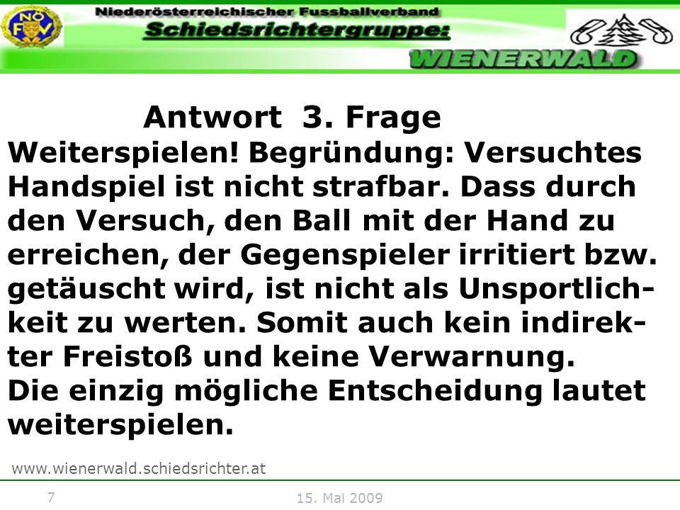 7 www.wienerwald.schiedsrichter.at 15. Mai 2009 Antwort 3.