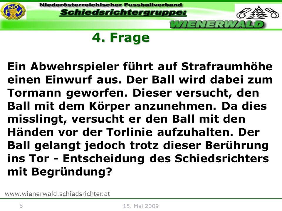 9 www.wienerwald.schiedsrichter.at 15.Mai 2009 Antwort 4.
