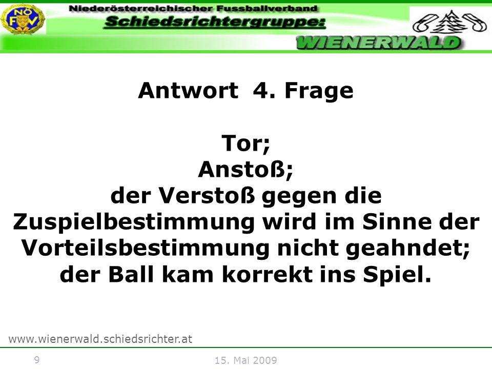 9 www.wienerwald.schiedsrichter.at 15. Mai 2009 Antwort 4.