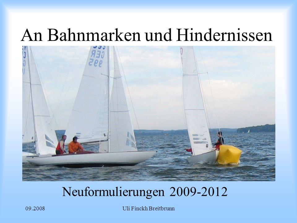 09.2008Uli Finckh Breitbrunn An Bahnmarken und Hindernissen Neuformulierungen 2009-2012