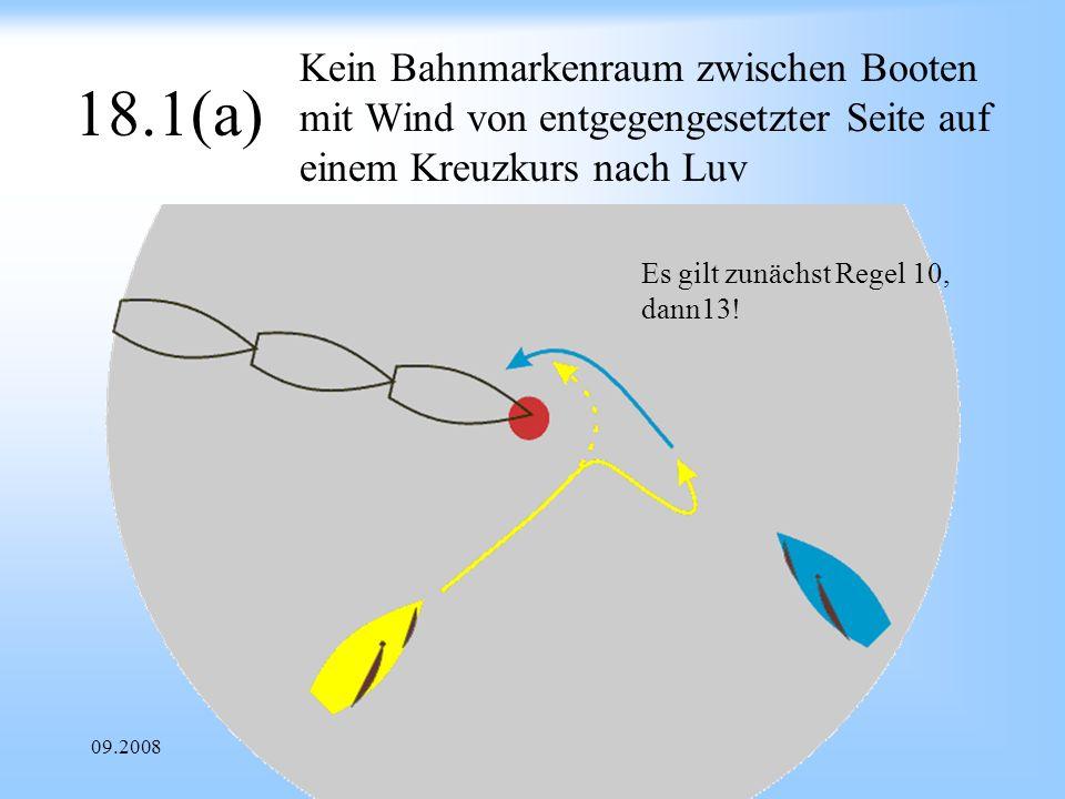 09.2008Uli Finckh Breitbrunn 18.1(a) Kein Bahnmarkenraum zwischen Booten mit Wind von entgegengesetzter Seite auf einem Kreuzkurs nach Luv Es gilt zunächst Regel 10, dann13!