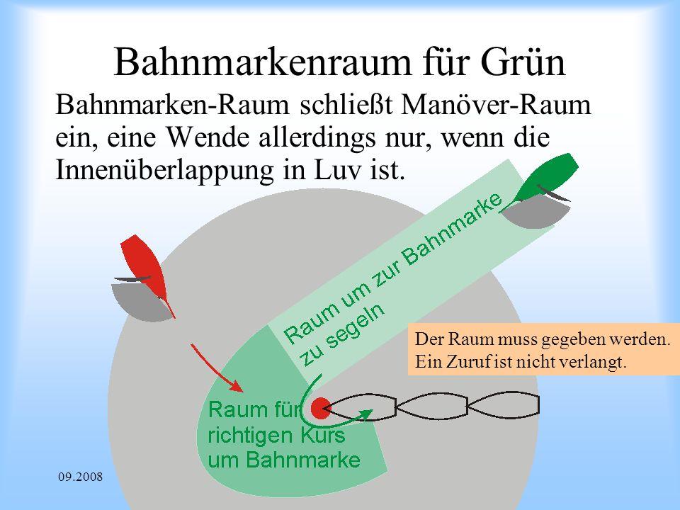 09.2008Uli Finckh Breitbrunn Bahnmarkenraum für Grün Bahnmarken-Raum schließt Manöver-Raum ein, eine Wende allerdings nur, wenn die Innenüberlappung in Luv ist.