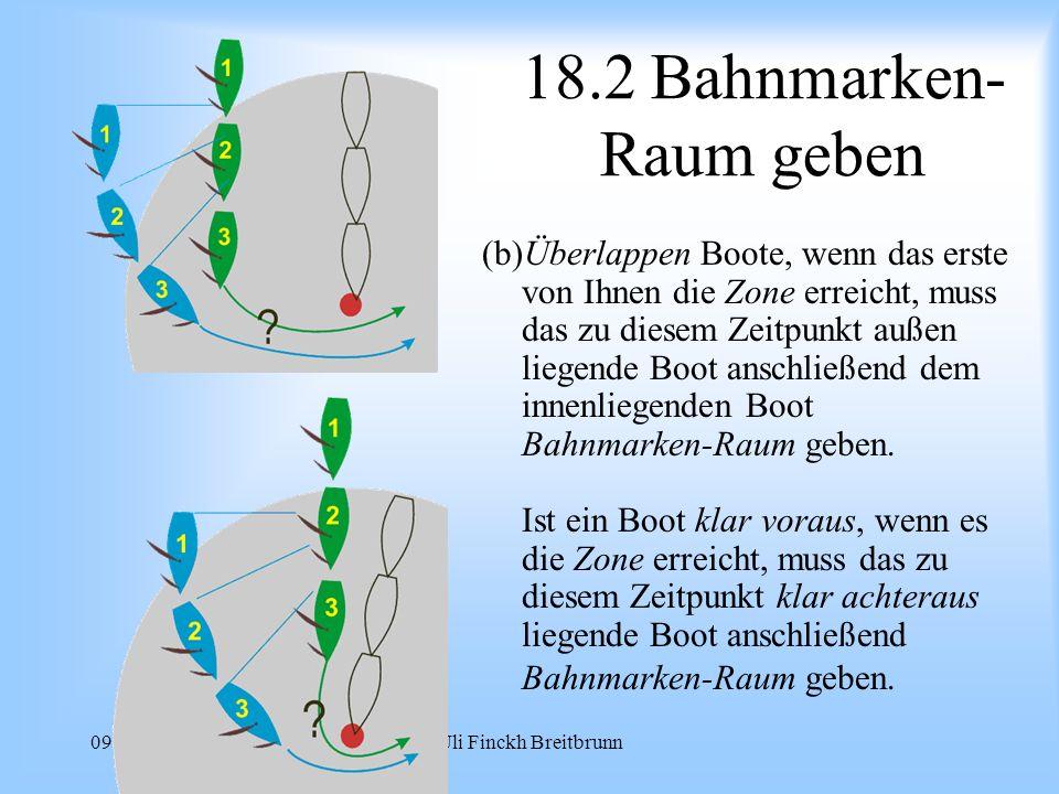 09.2008Uli Finckh Breitbrunn 18.2 Bahnmarken- Raum geben (b)Überlappen Boote, wenn das erste von Ihnen die Zone erreicht, muss das zu diesem Zeitpunkt außen liegende Boot anschließend dem innenliegenden Boot Bahnmarken-Raum geben.