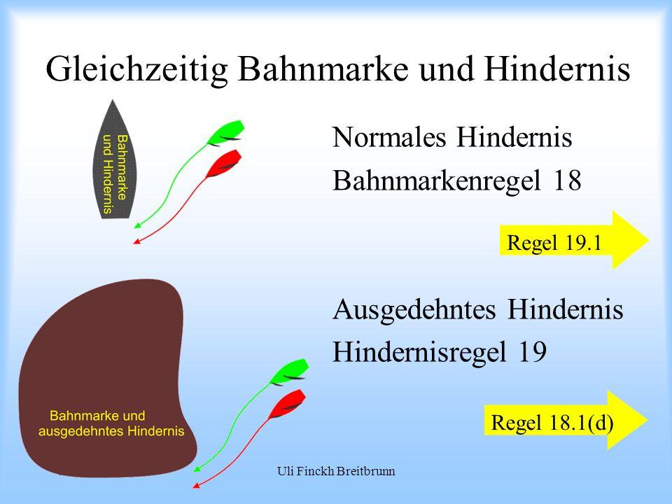 09.2008Uli Finckh Breitbrunn Gleichzeitig Bahnmarke und Hindernis Normales Hindernis Bahnmarkenregel 18 Ausgedehntes Hindernis Hindernisregel 19 Regel 19.1 Regel 18.1(d)