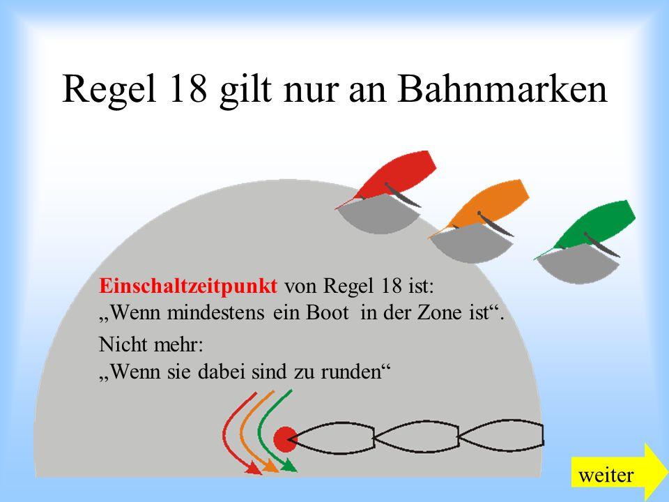 09.2008Uli Finckh Breitbrunn Regel 18 gilt nur an Bahnmarken Einschaltzeitpunkt von Regel 18 ist: Wenn mindestens ein Boot in der Zone ist.