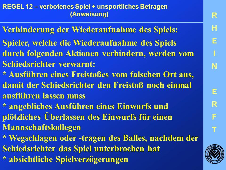 RHEINERFTRHEINERFT REGEL 12 – verbotenes Spiel + unsportliches Betragen (Anweisung) Rudelbildung: Bei einer Rudelbildung ist höchste Konzentration geboten.