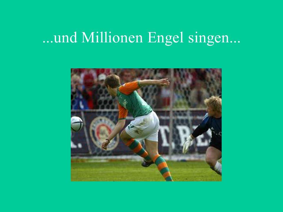...und Millionen Engel singen...