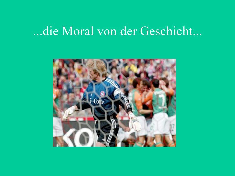 ...die Moral von der Geschicht...