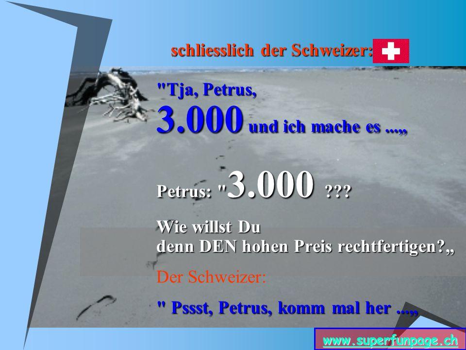 www.superfunpage.ch schliesslich der Schweizer: Tja, Petrus, 3.000 und ich mache es...