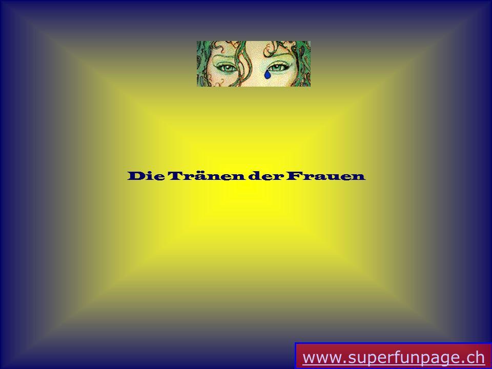 www.superfunpage.ch Die Tränen der Frauen