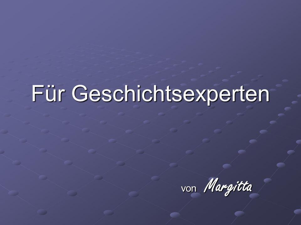Für Geschichtsexperten von Margitta