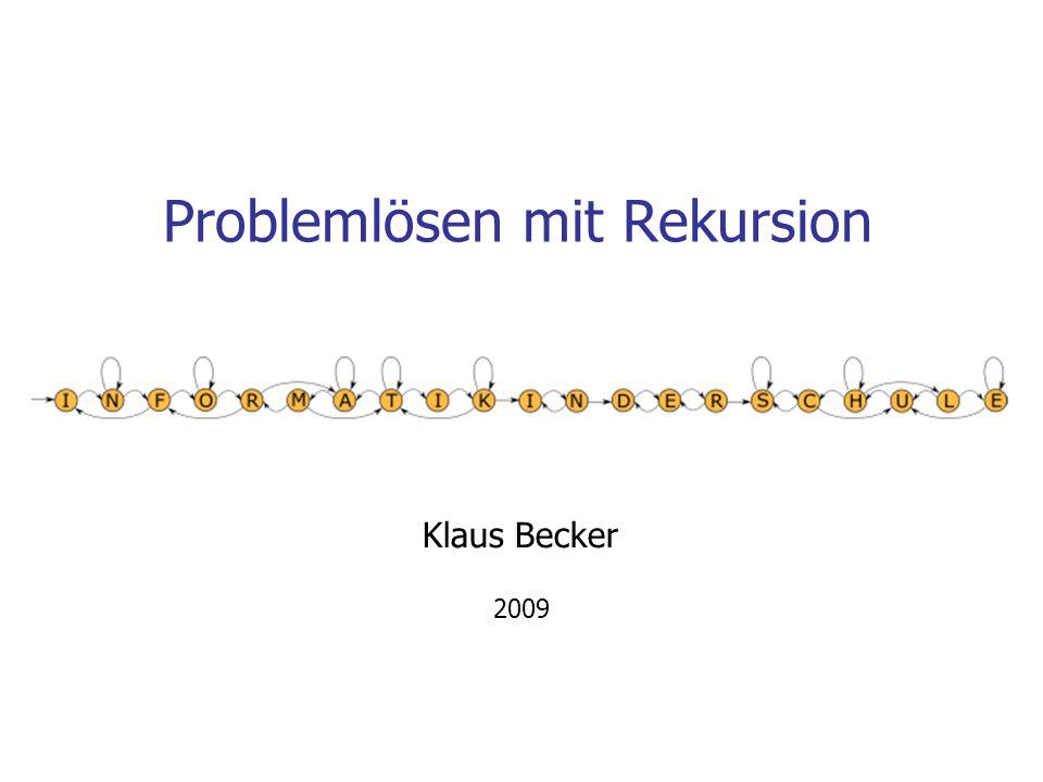 2 Problemlösen mit Rekursion Inhalte: Problemlösen durch Problemreduktion Selbstähnliche Figuren Rekursive Verarbeitung von Listen Rekursive Verarbeitung natürlicher Zahlen Rekursion und Berechnungsaufwand Rekursion und Iteration