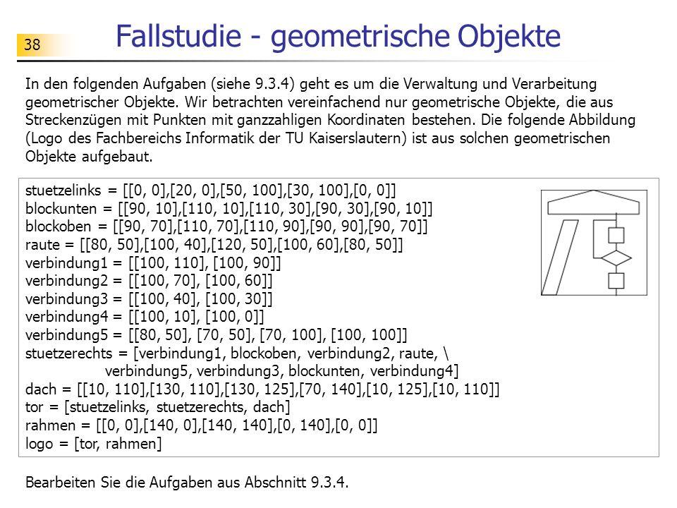 38 Fallstudie - geometrische Objekte In den folgenden Aufgaben (siehe 9.3.4) geht es um die Verwaltung und Verarbeitung geometrischer Objekte.