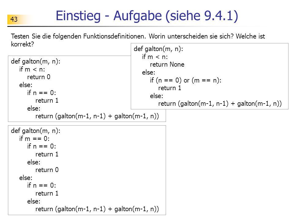43 Einstieg - Aufgabe (siehe 9.4.1) Testen Sie die folgenden Funktionsdefinitionen.