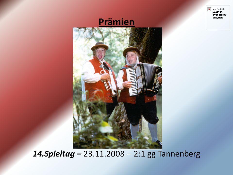 Prämien 14.Spieltag – 23.11.2008 – 2:1 gg Tannenberg