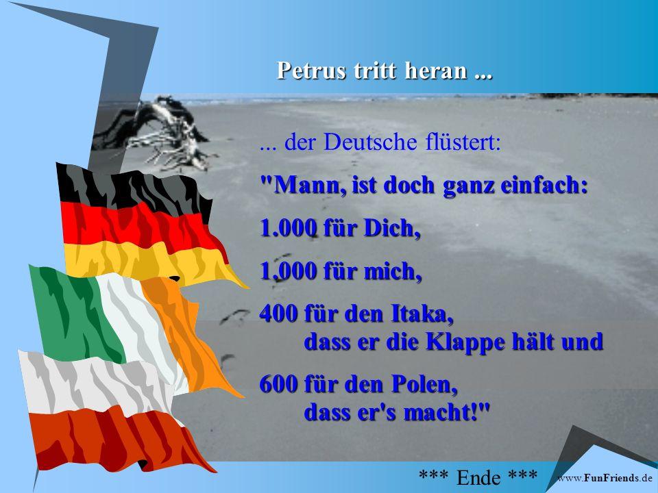 www.FunFriends.de schließlich der Deutsche: Tja, Petrus, 3.000 und ich mache es...