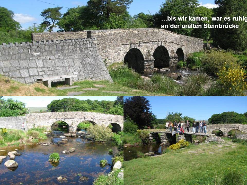 …bis wir kamen, war es ruhig an der uralten Steinbrücke