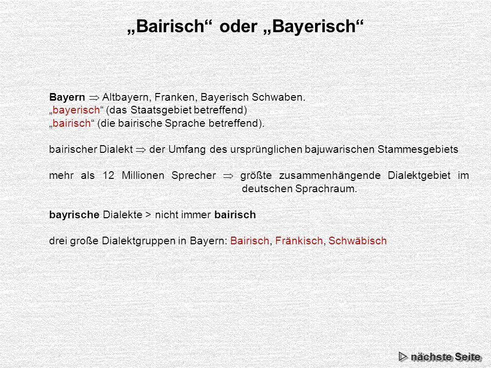Bairisch oder Bayerisch Bayern Altbayern, Franken, Bayerisch Schwaben.