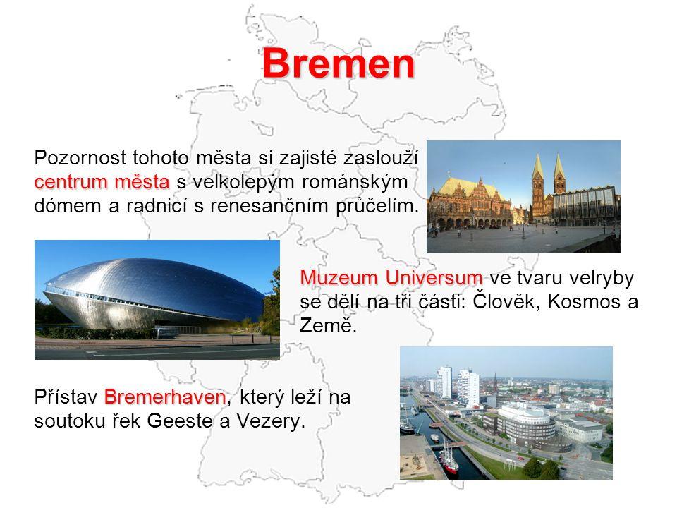 Bremen Pozornost tohoto města si zajisté zaslouží centrum města centrum města s velkolepým románským dómem a radnicí s renesančním průčelím. Muzeum Un