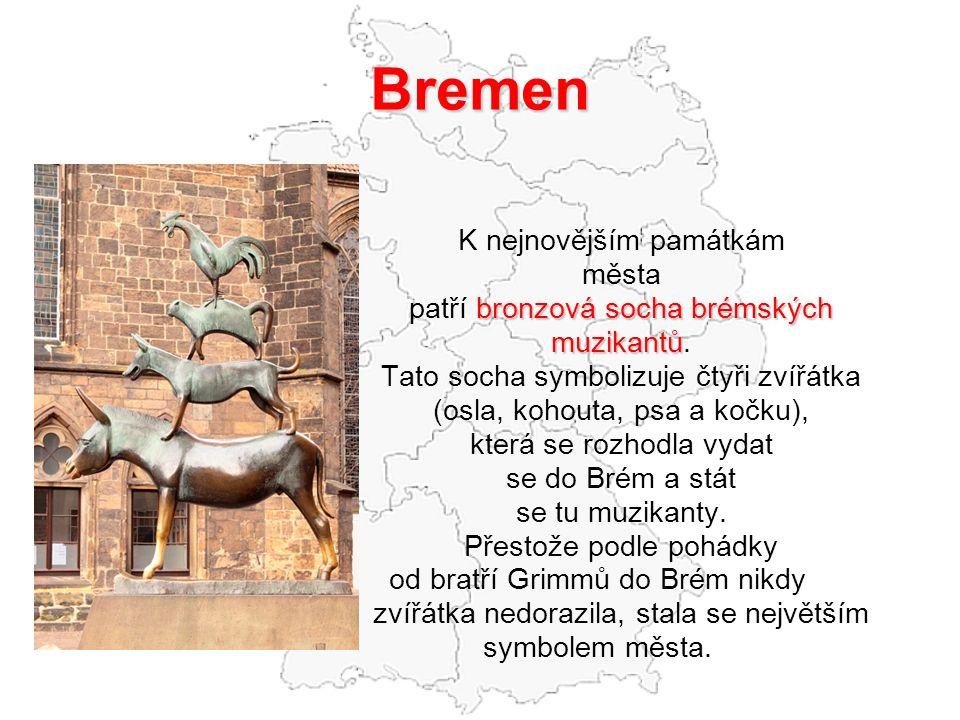 Bremen K nejnovějším památkám města bronzová socha brémských patří bronzová socha brémských muzikantů muzikantů. Tato socha symbolizuje čtyři zvířátka