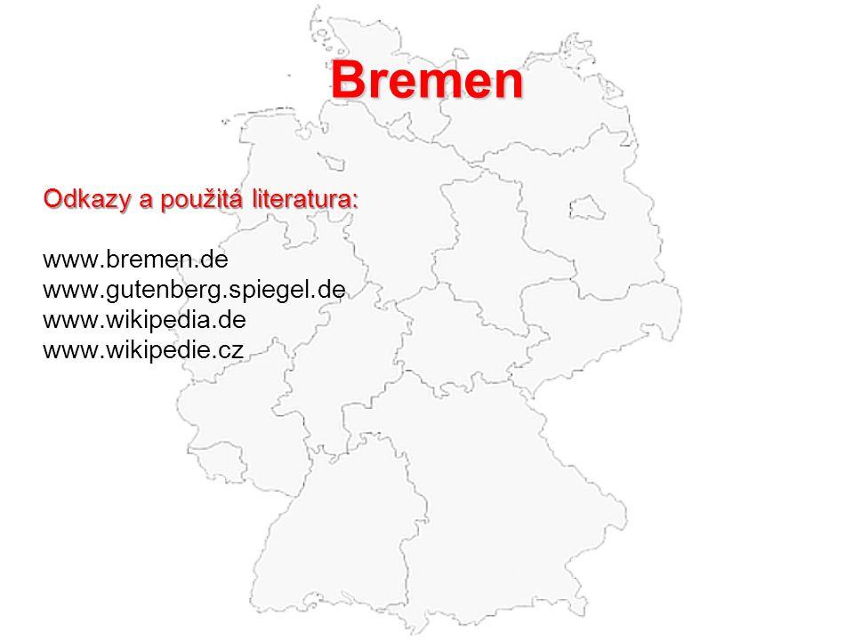 Bremen Odkazy a použitá literatura: www.bremen.de www.gutenberg.spiegel.de www.wikipedia.de www.wikipedie.cz