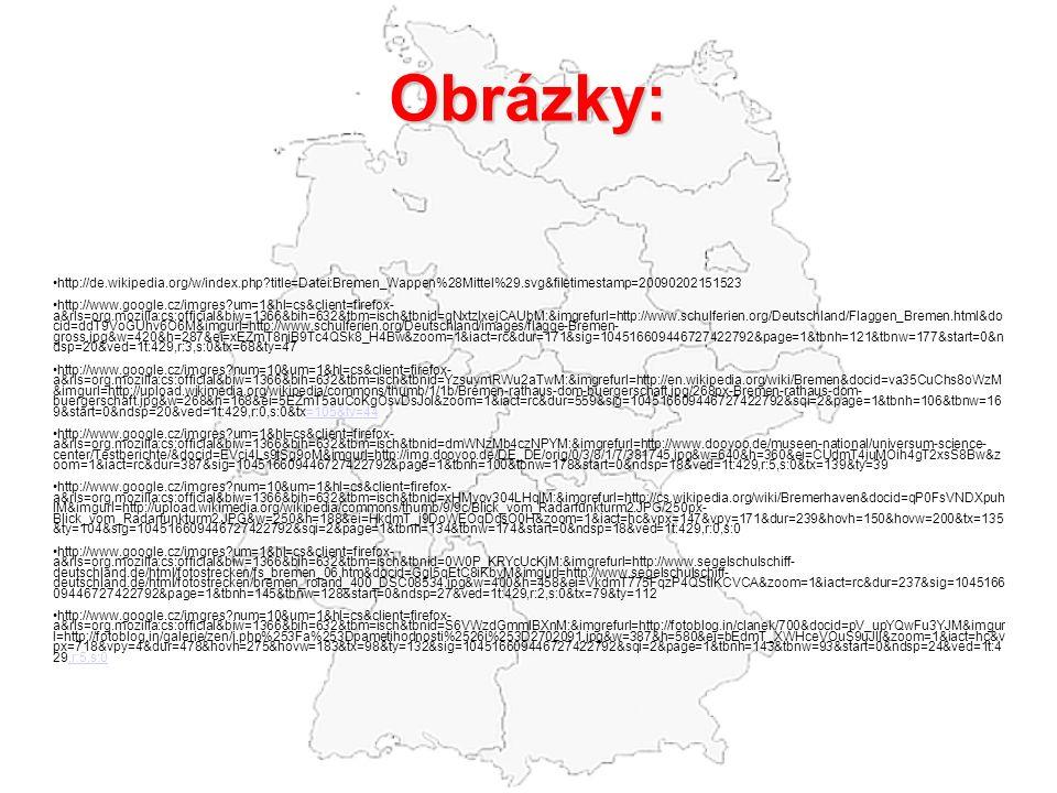 Obrázky: http://de.wikipedia.org/w/index.php?title=Datei:Bremen_Wappen%28Mittel%29.svg&filetimestamp=20090202151523 http://www.google.cz/imgres?um=1&h