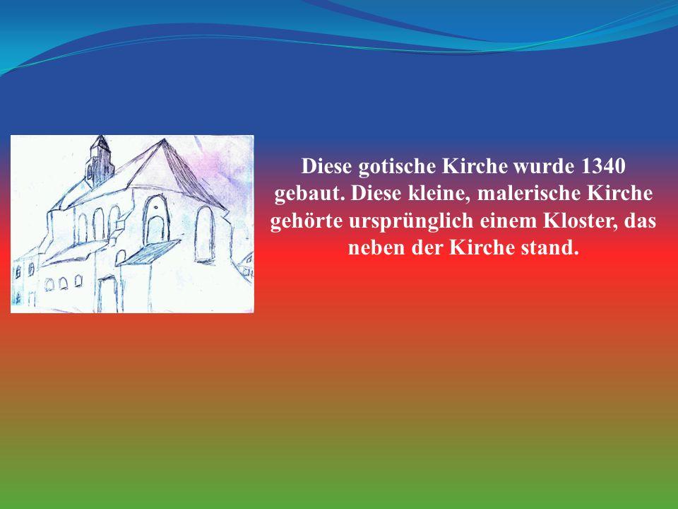 Diese gotische Kirche wurde 1340 gebaut.