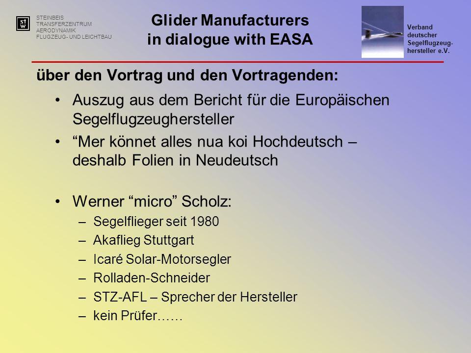 STEINBEIS TRANSFERZENTRUM AERODYNAMIK FLUGZEUG- UND LEICHTBAU Glider Manufacturers in dialogue with EASA Verband deutscher Segelflugzeug- hersteller e