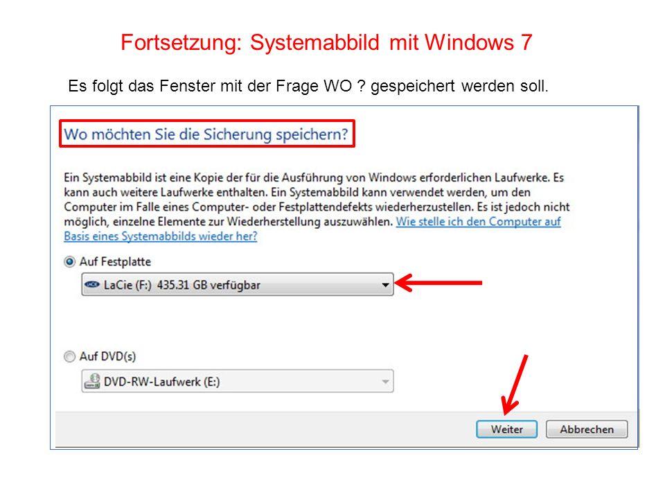 Fortsetzung: Systemabbild mit Windows 7 Es folgt das Fenster mit der Frage WO ? gespeichert werden soll.