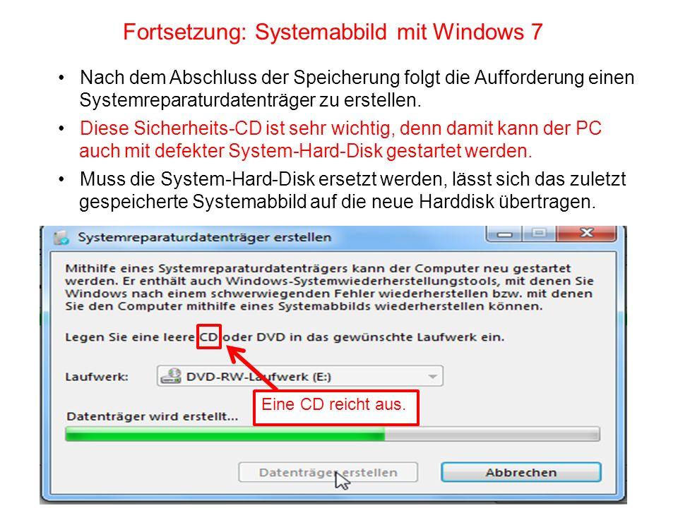 Fortsetzung: Systemabbild mit Windows 7 Nach dem Abschluss der Speicherung folgt die Aufforderung einen Systemreparaturdatenträger zu erstellen. Diese