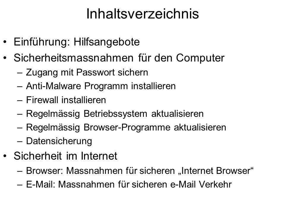 Inhaltsverzeichnis Einführung: Hilfsangebote Sicherheitsmassnahmen für den Computer –Zugang mit Passwort sichern –Anti-Malware Programm installieren –