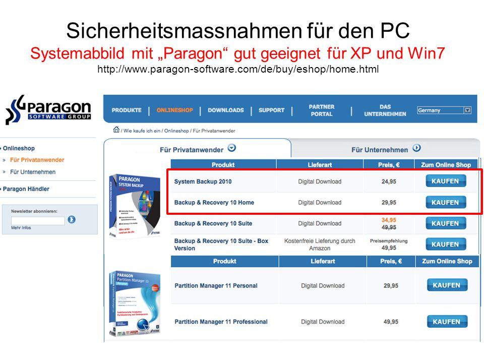 Sicherheitsmassnahmen für den PC Systemabbild mit Paragon gut geeignet für XP und Win7 http://www.paragon-software.com/de/buy/eshop/home.html