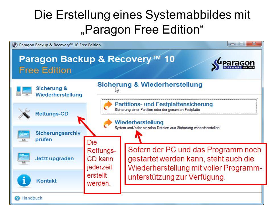 Die Erstellung eines Systemabbildes mit Paragon Free Edition Sofern der PC und das Programm noch gestartet werden kann, steht auch die Wiederherstellu