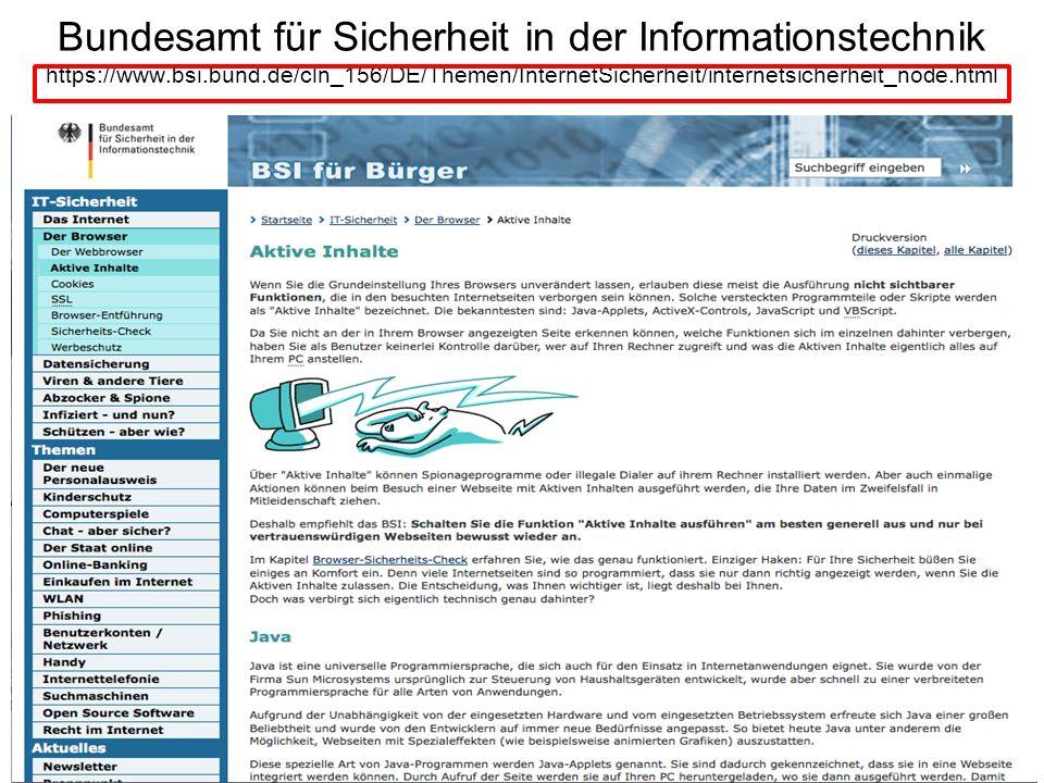 Bundesamt für Sicherheit in der Informationstechnik https://www.bsi.bund.de/cln_156/DE/Themen/InternetSicherheit/internetsicherheit_node.html
