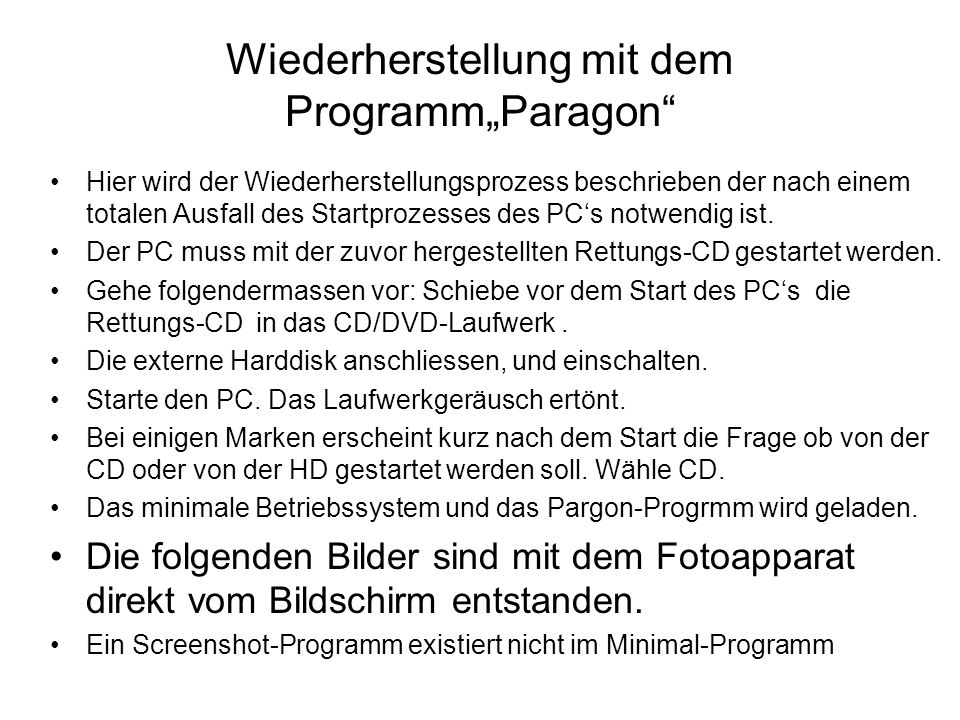Wiederherstellung mit dem ProgrammParagon Hier wird der Wiederherstellungsprozess beschrieben der nach einem totalen Ausfall des Startprozesses des PC