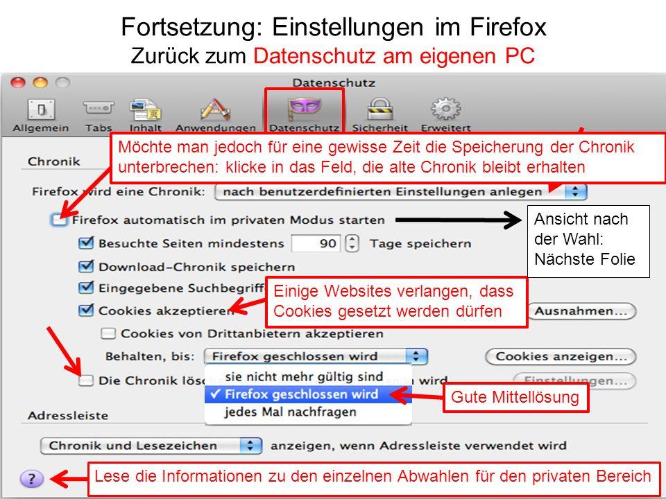 Fortsetzung: Einstellungen im Firefox Zurück zum Datenschutz am eigenen PC Lese die Informationen zu den einzelnen Abwahlen für den privaten Bereich E