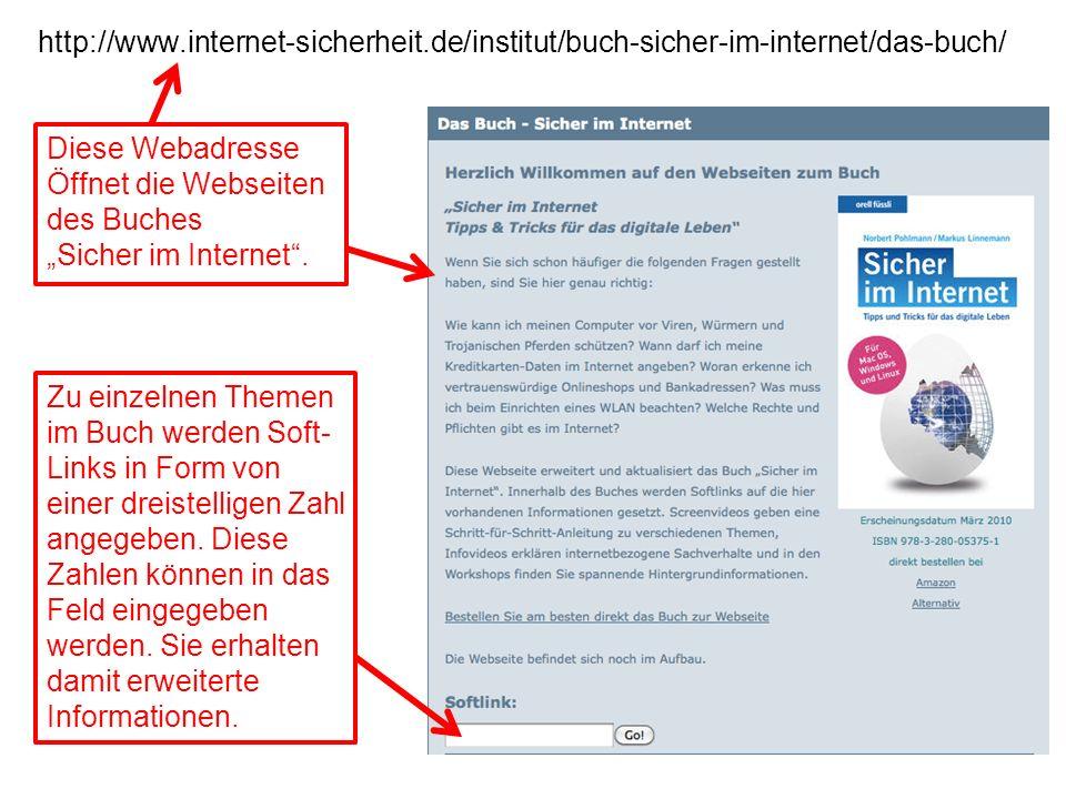 http://www.internet-sicherheit.de/institut/buch-sicher-im-internet/das-buch/ Diese Webadresse Öffnet die Webseiten des Buches Sicher im Internet. Zu e