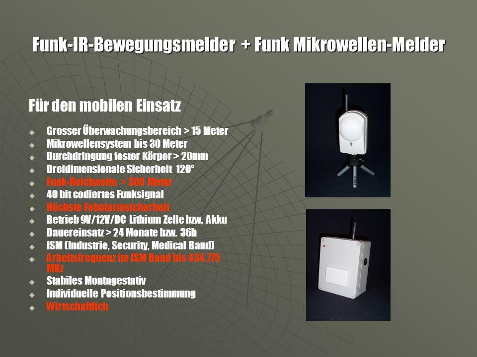 Funk-IR-Bewegungsmelder + Funk Mikrowellen-Melder Für den mobilen Einsatz Grosser Überwachungsbereich > 15 Meter Mikrowellensystem bis 30 Meter Durchd