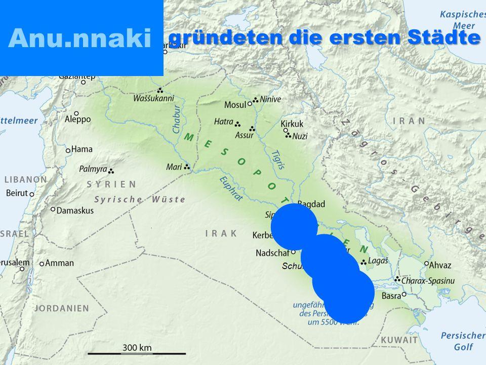 Anu.nnaki gründeten die ersten Städte