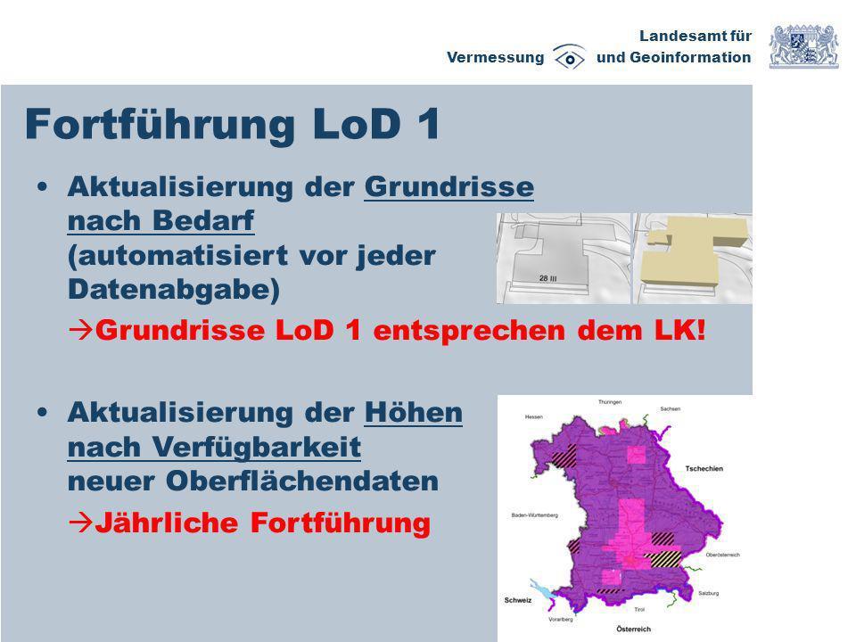 Landesamt für Vermessung und Geoinformation Fortführung LoD 1 Aktualisierung der Grundrisse nach Bedarf (automatisiert vor jeder Datenabgabe) Grundris