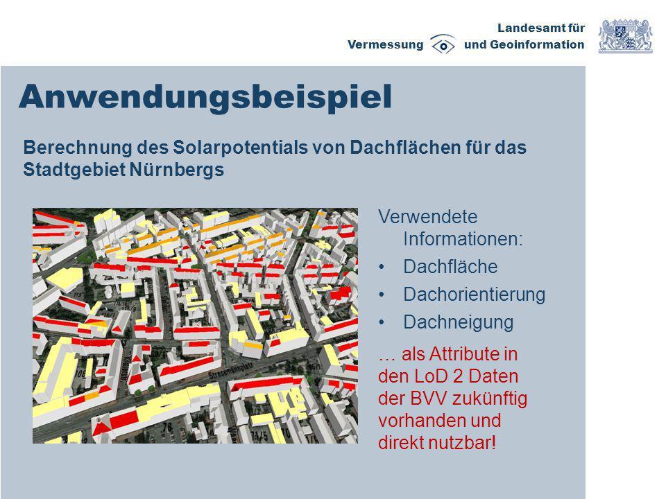 Landesamt für Vermessung und Geoinformation Anwendungsbeispiel Berechnung des Solarpotentials von Dachflächen für das Stadtgebiet Nürnbergs Verwendete